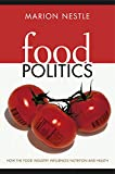 : Food Politics: How the Food Industry Influences Nutrition and Health (California Studies in Food and Culture)