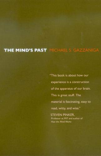 The MInd's Past, by Gazzaniga, M.