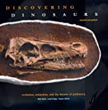 Discovering Dinosaurs:  Evolution, Extinction, and the Lessons of Prehistory