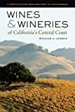 Book Cover: Wines and Wineries of Californias Central Coast by William Ausmus