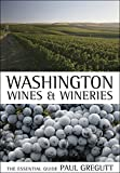 Book Cover: Washington Wines and Wineries by Paul Gregutt