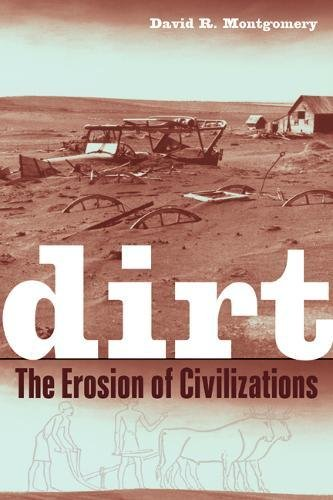 Dirt: The Erosion of Civilizations, Montgomery, David R.