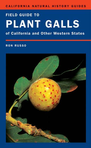 Field Guide to Plant Galls of California and Other Western States (California Natural History Guides), Russo, Ronald A.