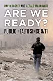 Are We Ready?: Public Health since 9/11 (California/Milbank Books on Health and the Public)