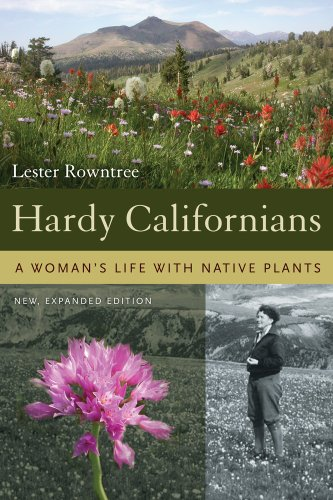 Hardy Californians: A Woman&#039;s Life with Native Plants
