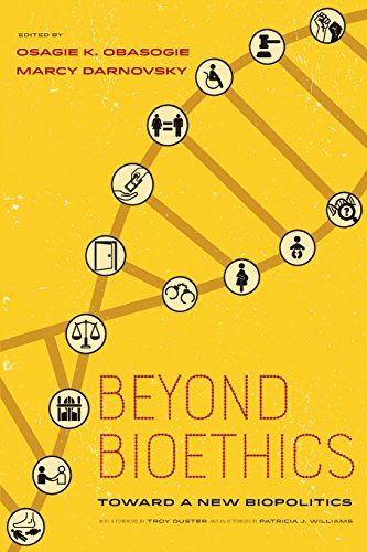 Beyond Bioethics by Osagie K. Obasogie and Marcy Darnovsky (Editors)