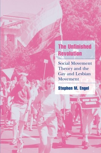 The unfinished revolution : social movement theory and the gay and lesbian ...