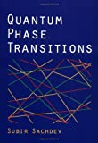 Quantum Phase Transitions by Subir Sachdev (Paperback)