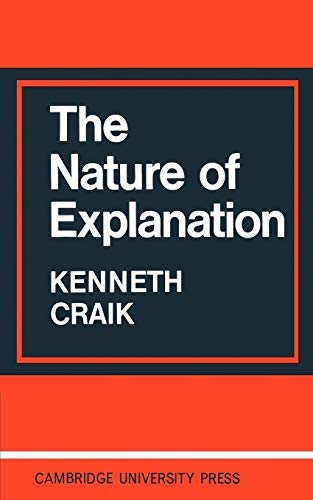 The Nature of Explanation, by Craik, K.J.W.