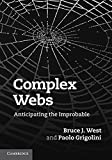Complex Webs: Anticipating the Improbable