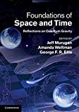 cover of Foundations of space and time :reflections on quantum gravity /[edited by] Jeff Murugan, Amanda Weltman&George F.R. Ellis.