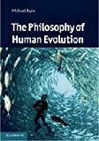 The Philosophy of Human Evolution