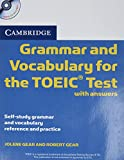 Cambridge Grammar and Vocabulary for the TOEIC Test with Answers and Audio CDs by Jolene Gear, Robert Gear