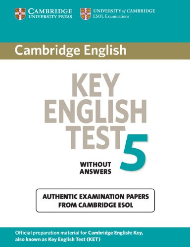 Cambridge Key English Test 5 Student's Book without answers: Official Examination Papers from University of Cambridge ESOL Examinations (KET Practice Tests)