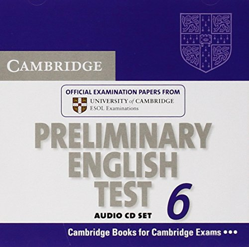 Cambridge Preliminary English Test 6 Audio CDs (2): Official Examination Papers from University of Cambridge ESOL Examinations (PET Practice Tests)