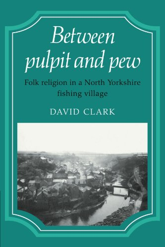 Between Pulpit and Pew: Folk Religion in a North Yorkshire Fishing Village