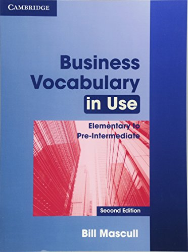 Business Vocabulary in Use Elementary to Pre-intermediate with answers (Cambridge International Corpus)