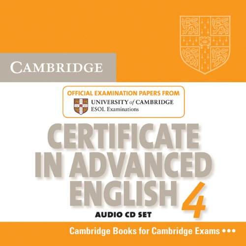 Cambridge Certificate in Advanced English 4 for Updated Exam Audio CDs (2): Official Examination Papers from University of Cambridge ESOL Examinations (CAE Practice Tests)