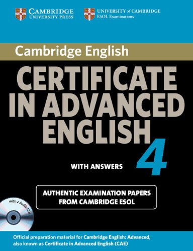 Cambridge Certificate in Advanced English 4 for Updated Exam Self-study Pack (Student's Book with answers and Audio CDs (2)): Official Examination ... ESOL Examinations (CAE Practice Tests)