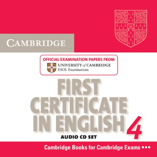 Cambridge First Certificate in English 4 for Updated Exam Audio CDs (2): Official Examination Papers from University of Cambridge ESOL Examinations (FCE Practice Tests)