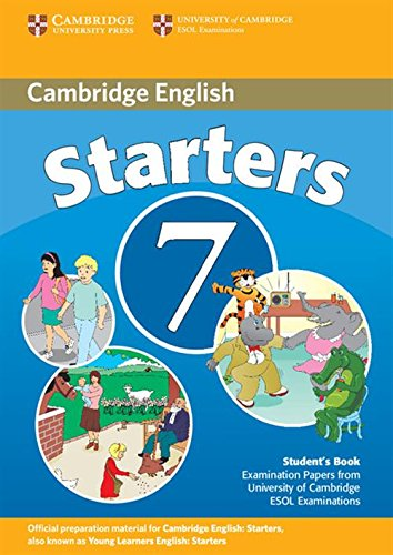 Cambridge Young Learners English Tests 7 Starters Student's Book: Examination Papers from University of Cambridge ESOL Examinations