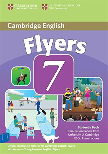 Cambridge Young Learners English Tests 7 Flyers Student's Book: Examination Papers from University of Cambridge ESOL Examinations