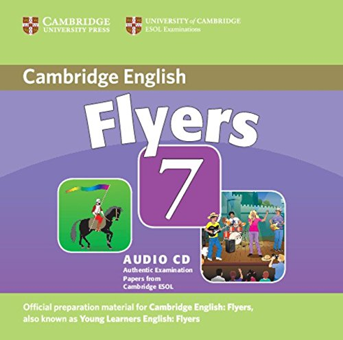 Cambridge Young Learners English Tests 7 Flyers Audio CD: Examination Papers from University of Cambridge ESOL Examinations