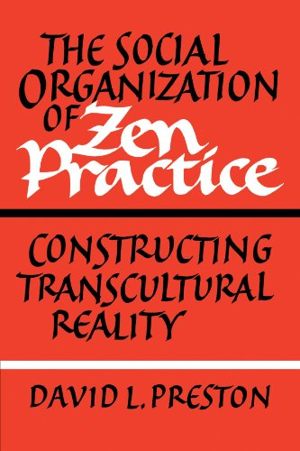 The Social Organization of Zen Practice: Constructing Transcultural Reality