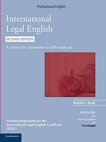 International Legal English Teacher's Book: A Course for Classroom or Self-study Use (Cambridge Professional English)