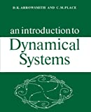An Introduction to Dynamical Systems by D. K. Arrowsmith and C. M. Place
