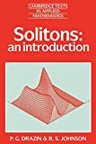 Solitons : An Introduction (Cambridge Texts in Applied Mathematics) by P. G. Drazin, et al