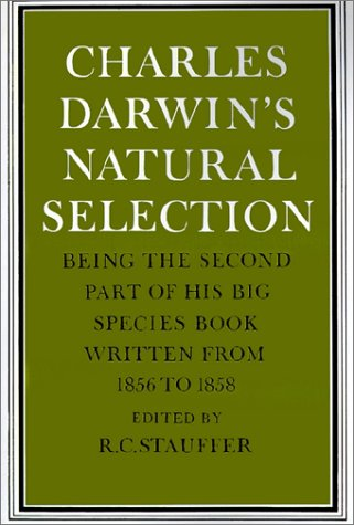 PDF Charles Darwin s Natural Selection Being the Second Part of his Big Species Book Written from 1856 to 1858