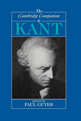The Cambridge Companion to Kant (Cambridge Companions to Philosophy) by Paul Guyer (Editor)