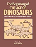 The Beginning of the Age of Dinosaurs: Faunal Change Across the Triassic-Jurassic Boundary