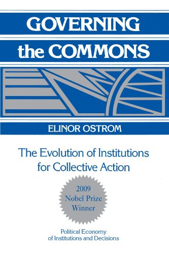 421. Governing the Commons: The Evolution of Institutions for Collective Action (Political Economy of Institutions and Decisions)