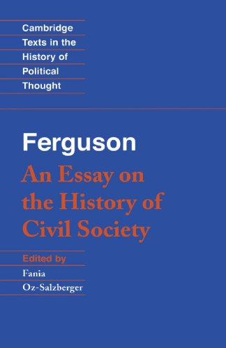 Ferguson: An Essay on the History of Civil Society (Cambridge Texts in the History of Political Thought)