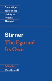 The Ego and its Own, by Max Stirner