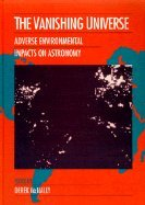 The Vanishing Universe: Adverse Environmental Impacts on Astronomy