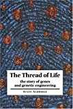 The Thread of Life : The Story of Genes and Genetic Engineering (Canto Book)