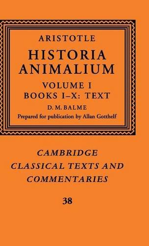 Aristotle: Historia Animalium, Vol. I: Books I-X: Text (Cambridge Classical Texts and Commentaries, No. 38) by Aristotle, et al (Hardcover)
