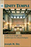 Unity Temple : Frank Lloyd Wright and Architecture for Liberal Religion - book cover picture