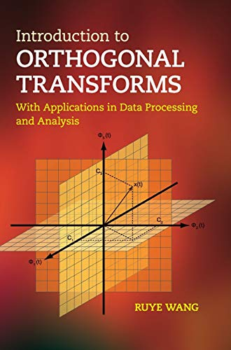 PDF Introduction to Orthogonal Transforms With Applications in Data Processing and Analysis