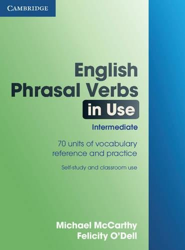 English Phrasal Verbs in Use Intermediate (Professional English in Use)