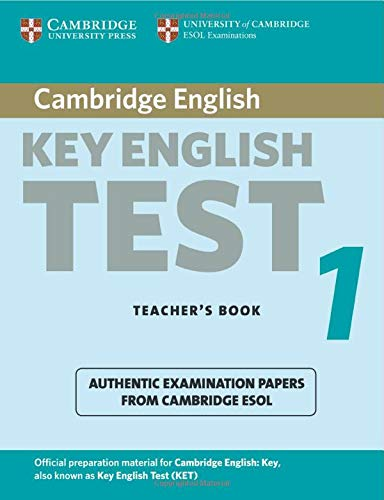 Cambridge Key English Test 1 Teacher's Book: Examination Papers from the University of Cambridge ESOL Examinations (KET Practice Tests)