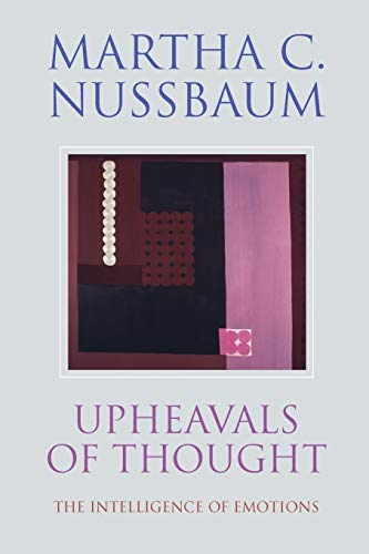 Upheavals of Thought: The Intelligence of Emotions Book Cover Picture