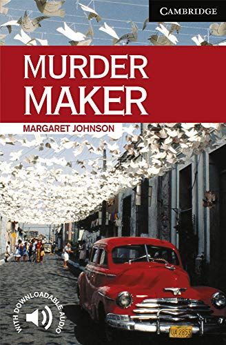 Murder Maker Level 6 (Cambridge English Readers)