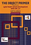 The Object Primer 3rd Edition: Agile Model Driven Development (AMDD) with UML