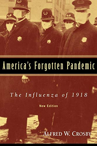 Alfred W. Crosby - America's Forgotten Pandemic (1989)