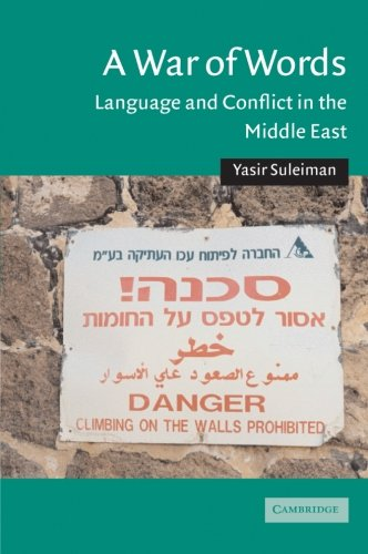 A War of Words: Language and Conflict in the Middle East (Cambridge Middle East Studies), Suleiman, Yasir