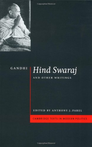 Gandhi: 'Hind Swaraj' and Other Writings (Cambridge Texts in Modern Politics), Mohandas Gandhi; John Dunn; Geoffrey Hawthorn; Mahatma Gandhi